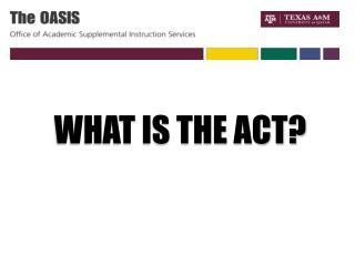 What is the ACT?