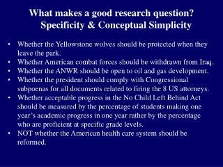 What makes a good research question? Specificity & Conceptual Simplicity