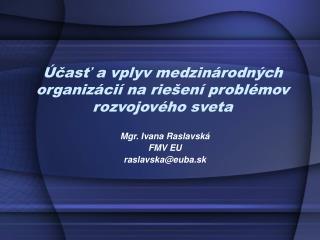 Účasť a vplyv medzinárodných organizácií na riešení problémov rozvojového sveta
