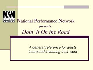 N ational  P erformance  N etwork presents: Doin' It On the Road