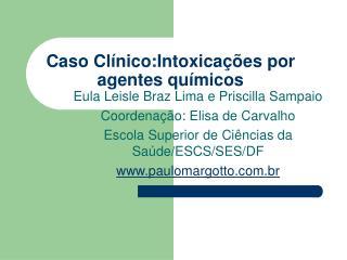 Caso Clínico:Intoxicações por agentes químicos