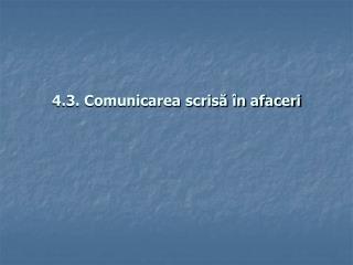 4.3. Comunicarea scrisă în afaceri