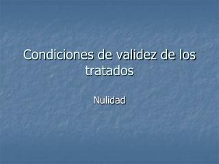 Condiciones de validez de los tratados