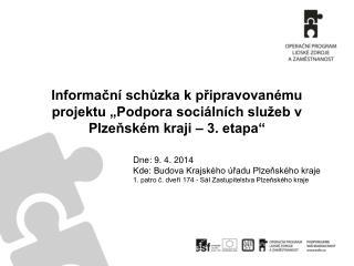 Dne: 9. 4. 2014 Kde: Budova Krajského úřadu Plzeňského kraje