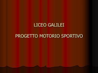 LICEO GALILEI PROGETTO MOTORIO SPORTIVO