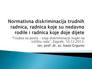 """""""Trudna na poslu – stop diskriminaciji majki na tržištu rada"""", Zagreb, 10.12.2013."""
