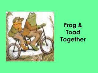 Frog  Toad Together