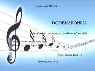 DODEKAFONIJA Seminarska naloga pri glasbi in informatiki