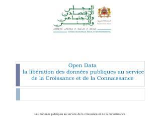 Open Data   la libération des données publiques au service de la Croissance et de la Connaissance
