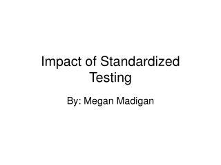 Impact of Standardized Testing
