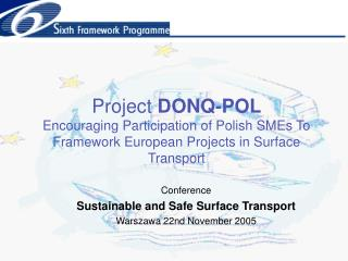 Conference Sustainable and Safe Surface Transport Warszawa 22nd November 2005