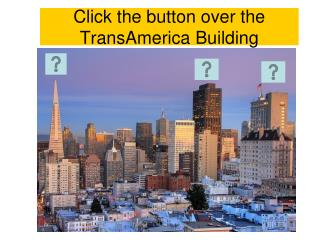Click the button over the TransAmerica Building