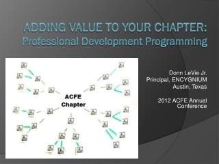 Adding Value to Your Chapter:  Professional Development Programming