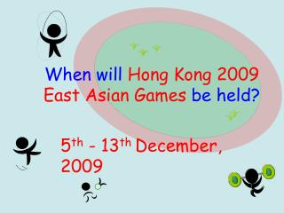 When will  Hong Kong 2009 East Asian Games  be held?