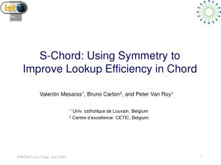 S-Chord: Using Symmetry to Improve Lookup Efficiency in Chord