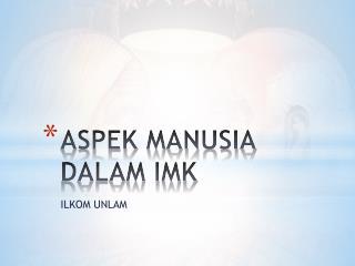 ASPEK MANUSIA DALAM IMK