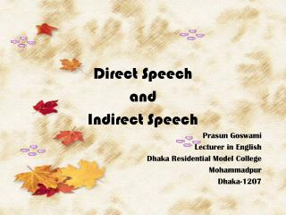 Direct Speech and Indirect Speech Prasun Goswami  Lecturer in English