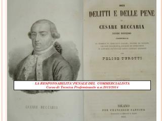 LA RESPONSABILITA' PENALE DEL   COMMERCIALISTA Corso di Tecnica  Professioanle  a.a .201 3/2014