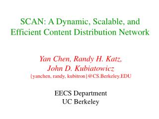 SCAN: A Dynamic, Scalable, and Efficient Content Distribution Network