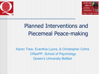 Planned Interventions and  Piecemeal Peace-making