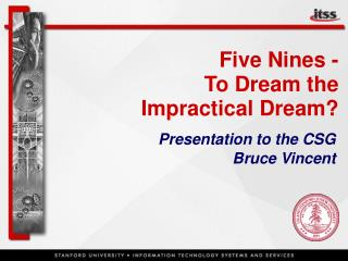 Five Nines - To Dream the Impractical Dream?