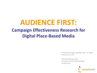 AUDIENCE  FIRST: Campaign Effectiveness Research for Digital Place-Based Media