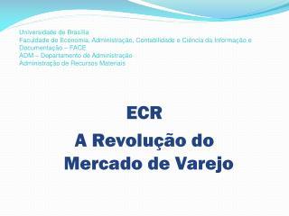 ECR A Revolução do Mercado de Varejo
