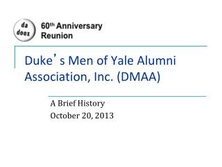 Duke ' s Men of Yale Alumni Association, Inc. (DMAA)