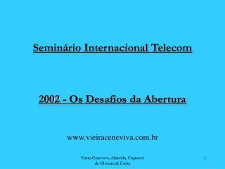 Seminário Internacional Telecom 2002 - Os Desafios da Abertura
