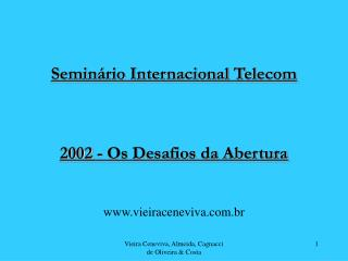 Semin�rio Internacional Telecom 2002 - Os Desafios da Abertura