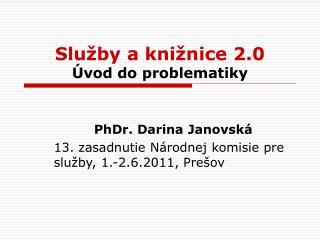 Služby a knižnice 2.0 Úvod do problematiky