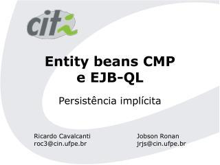 Entity beans CMP  e EJB-QL