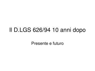 Il D.LGS 626/94 10 anni dopo