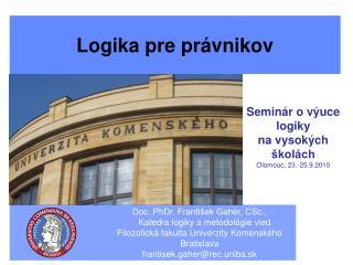 Seminár o výuce logiky na vysokých školách Olomouc, 23.-25.9.2010
