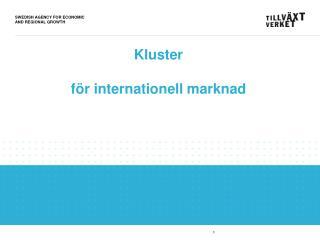 Kluster  för internationell marknad