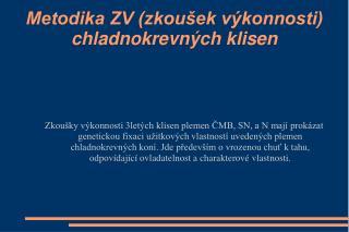 Metodika ZV (zkoušek výkonnosti) chladnokrevných klisen
