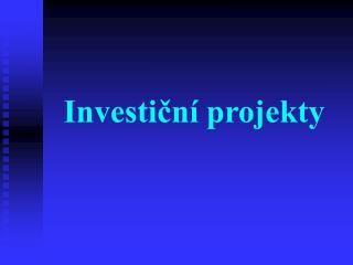 Investiční projekty