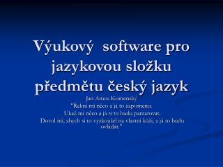 Výukový  software pro jazykovou složku předmětu český jazyk