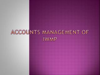 Accounts Management of IWMP
