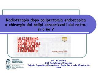 Dr Tino Ceschia SOC Radioterapia Oncologica