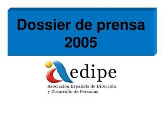 Dossier de prensa 2005