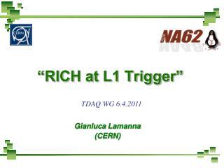 """""""RICH at L1 Trigger"""""""