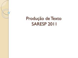 Produção de Texto   SARESP 2011