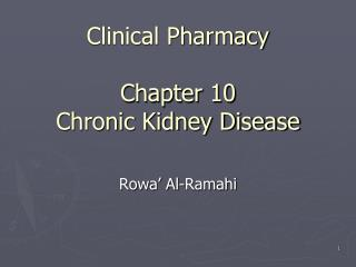 Clinical Pharmacy Chapter 10 Chronic Kidney Disease