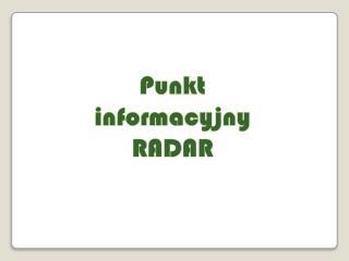 Punkt informacyjny  RADAR