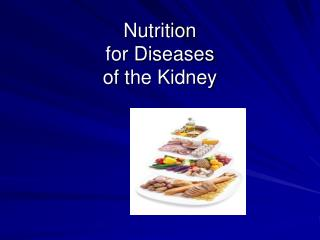 Nutrition  for Diseases  of the Kidney