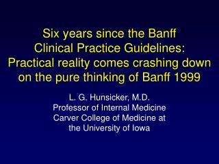 L. G. Hunsicker, M.D. Professor of Internal Medicine Carver College of Medicine at