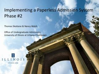 Implementing a Paperless Admission System Phase #2 Thomas Skottene & Nancy Walsh