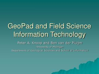GeoPad and Field Science Information Technology