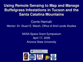 Corrie Hannah Mentor: Dr. Stuart E. Marsh, Office of Arid Lands Studies NASA Space Grant Symposium